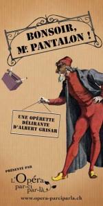 Affiche de l'opérette Bonsoir Mr. Pantalon par L'Opéra par-ci par-là